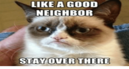 neighbors, What is the rudest thing that a new neighbor has done?